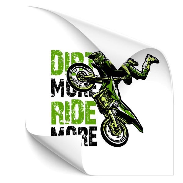 Dirt more Ride more - sport